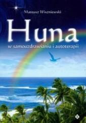 Okładka książki Huna w samouzdrawianiu i autoterapii Mateusz Wiszniewski