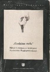 Okładka książki Godzina cudu. Miłość i erotyzm w twórczości Stanisława Przybyszewskiego Katarzyna Badowska