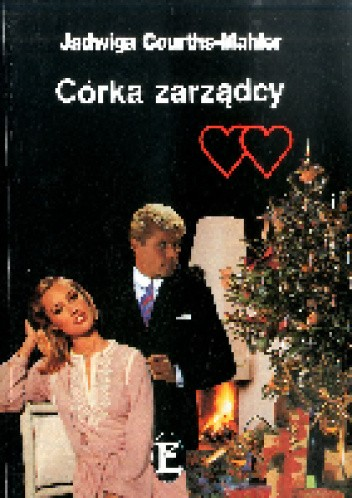 Okładka książki Córka zarządcy Jadwiga Courths-Mahler