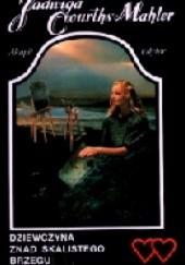 Okładka książki Dziewczyna znad skalistego brzegu Jadwiga Courths-Mahler