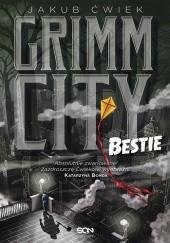 Okładka książki Grimm City. Bestie Jakub Ćwiek
