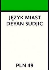Okładka książki Język miast Deyan Sudjic