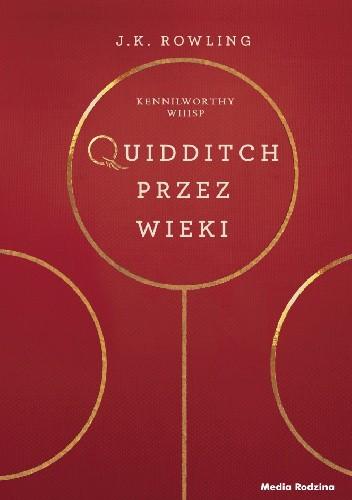 Okładka książki Quidditch przez wieki J.K. Rowling