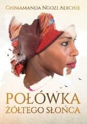 Okładka książki Połówka żółtego słońca Chimamanda Ngozi Adichie