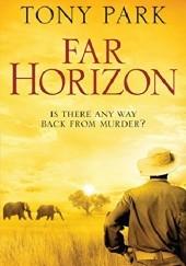 Okładka książki Far Horizon Tony Park