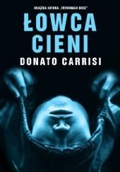 Okładka książki Łowca cieni Donato Carrisi