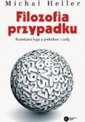 Okładka książki Filozofia przypadku. Kosmiczna fuga z preludium i codą Michał Heller