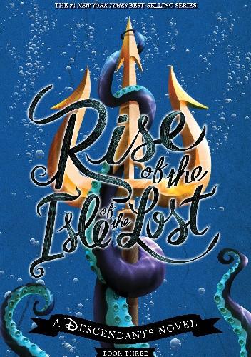 Okładka książki Rise of the Isle of the Lost Melissa de la Cruz