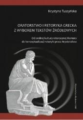 Okładka książki Oratorstwo kultury retorycznej Homera z wyborem tekstów źródłowych. Od oralnej kultury retorycznej Homera do konceptualizacji retoryki przez Arystotelesa Krystyna Tuszyńska