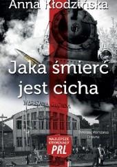 Okładka książki Jaka śmierć jest cicha Anna Kłodzińska