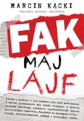 Okładka książki Fak maj lajf Marcin Kącki