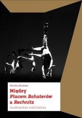 Okładka książki Między Placem Bohaterów a Rechnitz. Austriackie rozliczenia Monika Muskała