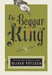 Okładka książki The Beggar King (A Hangman´s Daughter Tale Book 3) Oliver Pötzsch