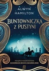 Okładka książki Buntowniczka z pustyni Alwyn Hamilton