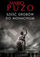 Okładka książki Sześć grobów do Monachium Mario Puzo