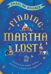 Okładka książki The Finding of Martha Lost Caroline Wallace