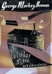 Okładka książki A Calendar of Love and Other Stories George Mackay Brown