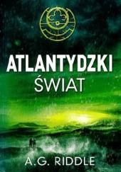 Okładka książki Atlantydzki Świat A.G. Riddle
