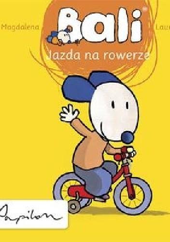 Okładka książki Bali. Jazda na rowerze Magdalena Laurent Richard