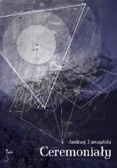 Okładka książki Ceremoniały Andrzej Turczyński