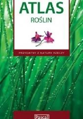 Okładka książki Atlas roślin Renata Krzyściak-Kosińska,Marek Kosiński