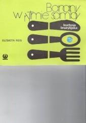 Okładka książki Banany w rytmie samby.Kuchnia brazylijska Elżbieta Reis