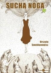 Okładka książki Suchą nogą Urszula Smoktunowicz