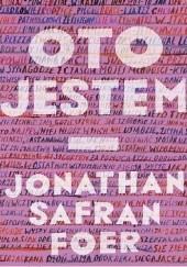 Okładka książki Oto jestem Jonathan Safran Foer