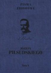 Okładka książki Pisma zbiorowe. Tom V Józef Piłsudski