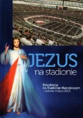 Okładka książki Jezus na stadionie Rafał Jarosiewicz