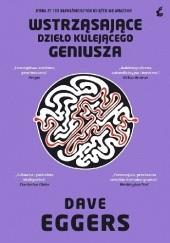 Okładka książki Wstrząsające dzieło kulejącego geniusza Dave Eggers
