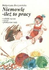 Okładka książki Niemowle-ileż to pracy Małgorzata Borzymińska