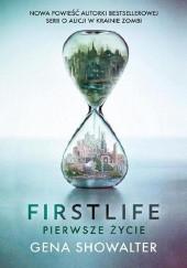 Okładka książki Firstlife. Pierwsze życie Gena Showalter