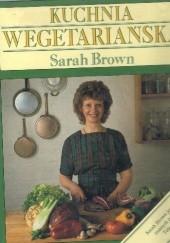 Okładka książki Kuchnia wegetariańska Sarah Brown