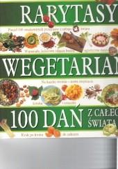 Okładka książki Rarytasy wegetarian 100 dań z całego świata praca zbiorowa