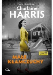 Okładka książki Małe kłamczuchy Charlaine Harris