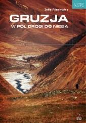 Okładka książki Gruzja. W pół drogi do nieba Zofia Piłasiewicz