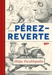 Okładka książki Misja: Encyklopedia Arturo Pérez-Reverte