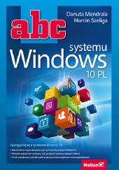 Okładka książki ABC systemu Windows 10 PL Marcin Szeliga,Danuta Mendrala