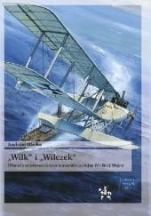 """Okładka książki """"Wilk"""" i """"Wilczek"""". Historia najsłynniejszego korsarskiego rejsu Wielkiej Wojny. Andrzej Olejko"""