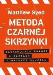 Okładka książki Metoda czarnej skrzynki. Zaskakująca prawda o naturze sukcesu Matthew Syed