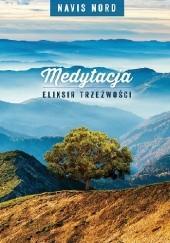 Okładka książki Medytacja - Eliksir Trzeźwości Navis Nord