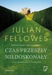 Okładka książki Czas przeszły niedoskonały Julian Fellowes