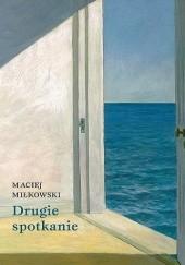 Okładka książki Drugie spotkanie Maciej Miłkowski