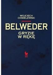 Okładka książki Belweder gryzie w rękę Wojciech Chmielewski