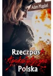 Okładka książki RzeczpostApokaliptyczna Polska Adam Magdoń
