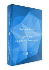 Okładka książki 1000 lat wkurzania Francuzów Stephen Clarke