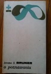 Okładka książki O poznawaniu Jerome S. Bruner