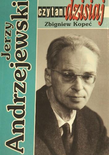 Okładka książki Jerzy Andrzejewski Zbigniew Kopeć