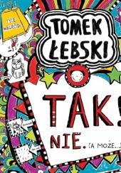 Okładka książki Tomek Łebski Tak! Nie (a może…) Liz Pichon